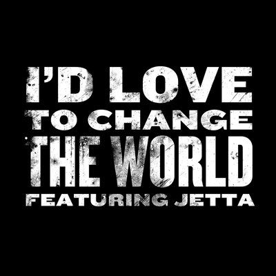 Обложка песни: Jetta - I'd Love To Change The World
